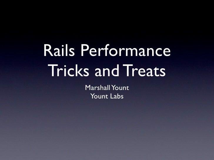 Rails Performance Tricks and Treats