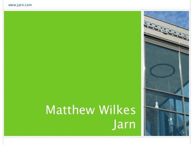 www.jarn.com Matthew Wilkes Jarn
