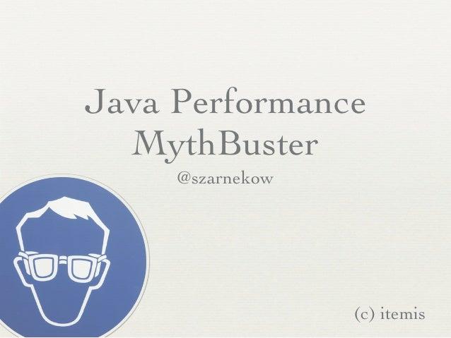 Java Performance MythBusters