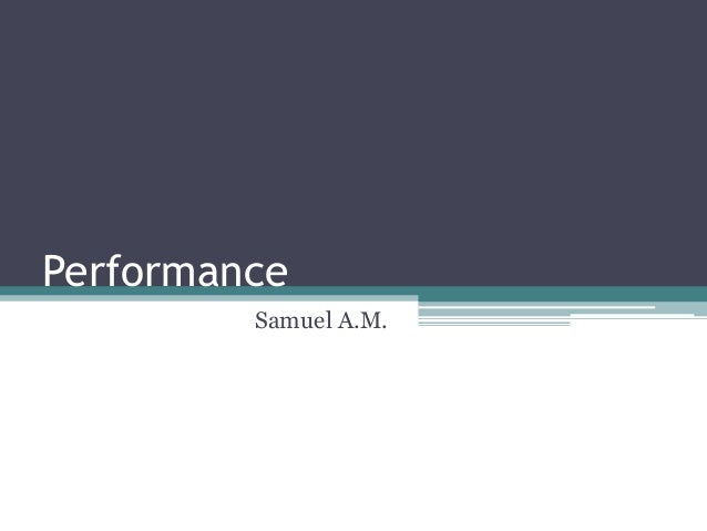 Performance         Samuel A.M.