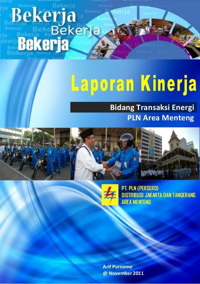 Bidang Transaksi Energi PLN Area Menteng PT. PLN (PERSERO) DISTRIBUSI JAKARTA DAN TANGERANG AREA MENTENG Arif Purnomo @ No...