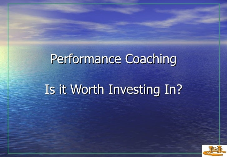 Performance Coaching Is it Worth Investing In?