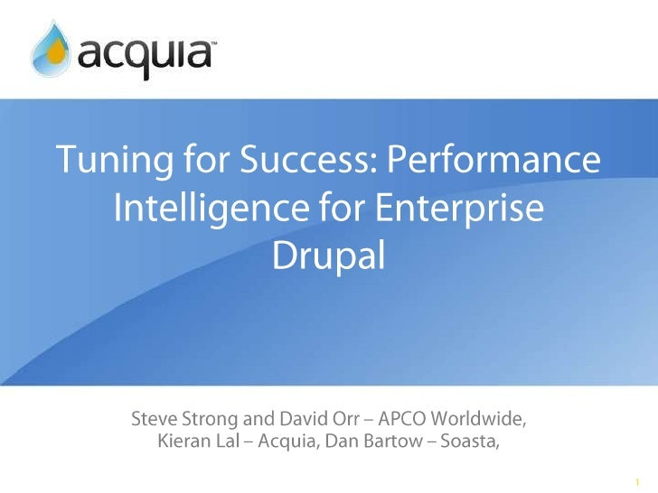 Tuning for Success: Performance Intelligence for Enterprise Drupal