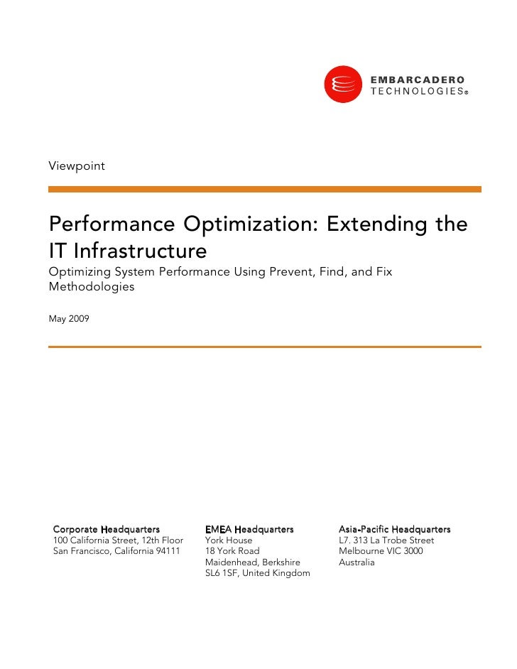 Viewpoint    Performance Optimization: Extending the IT Infrastructure Optimizing System Performance Using Prevent, Find, ...