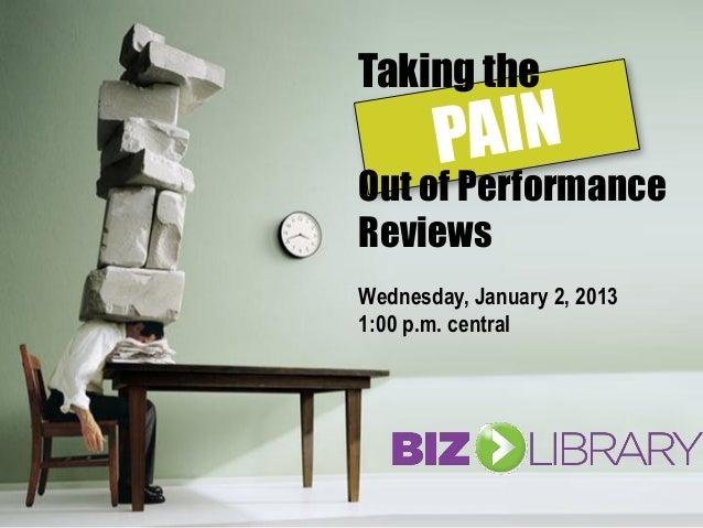 Taking theOut of PerformanceReviewsWednesday, January 2, 20131:00 p.m. central