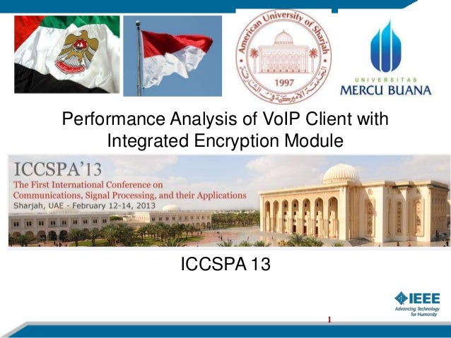 Performance Analysis of VoIP Client with     Integrated Encryption Module              ICCSPA 13                          ...