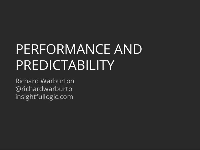 Performance and predictability