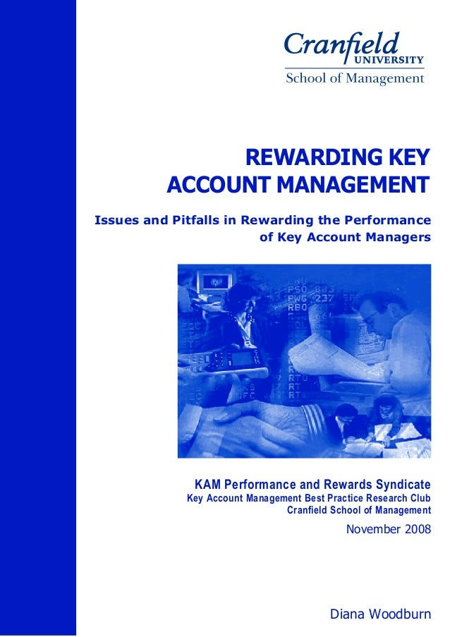 REWARDING KEY          ACCOUNT MANAGEMENTIssues and Pitfalls in Rewarding the Performance                         of Key A...