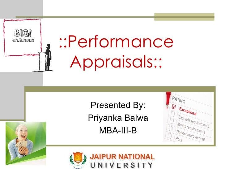 ::Performance Appraisals:: Presented By: Priyanka Balwa MBA-III-B