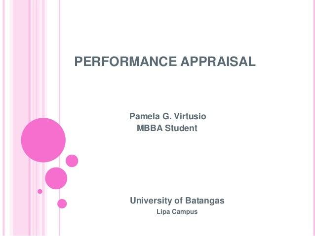 PERFORMANCE APPRAISAL  Pamela G. Virtusio MBBA Student  University of Batangas Lipa Campus