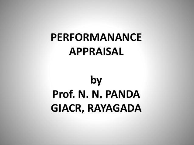 PERFORMANANCE APPRAISAL by Prof. N. N. PANDA GIACR, RAYAGADA
