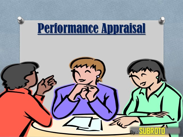 Performance Appraisal By : SUBROTO