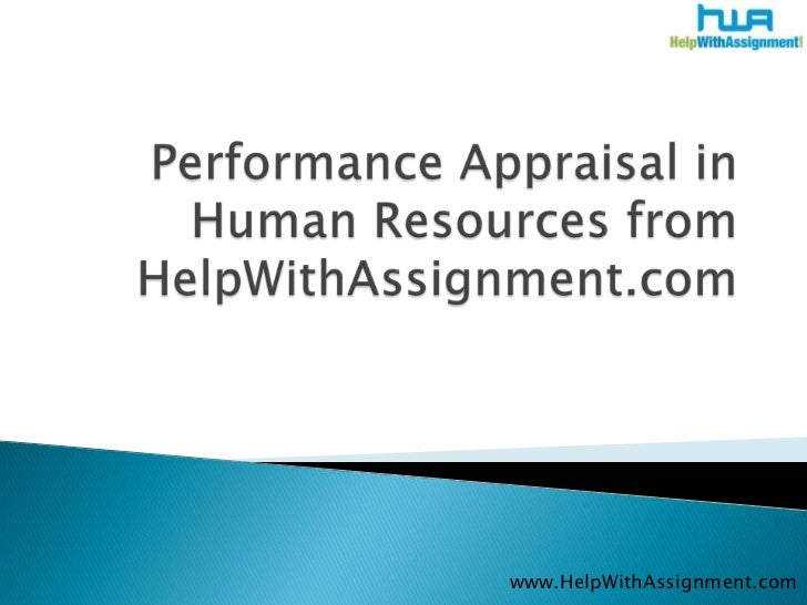 Performance Appraisal in Human Resources from HelpWithAssignment.com<br />www.HelpWithAssignment.com<br />
