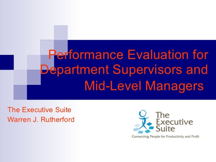Performance Evaluation for Department Supervisors and Mid-Level Managers   The Executive Suite  Warren J. Rutherford