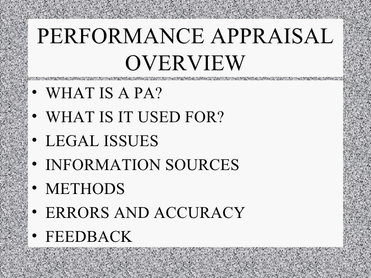 PERFORMANCE APPRAISAL OVERVIEW <ul><li>WHAT IS A PA? </li></ul><ul><li>WHAT IS IT USED FOR? </li></ul><ul><li>LEGAL ISSUES...