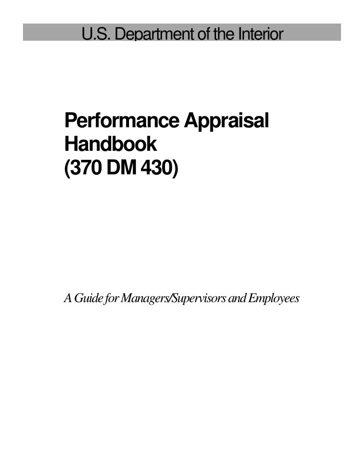 U.S. Department of the Interior     Performance Appraisal Handbook (370 DM 430)     A Guide for Managers/Supervisors and E...