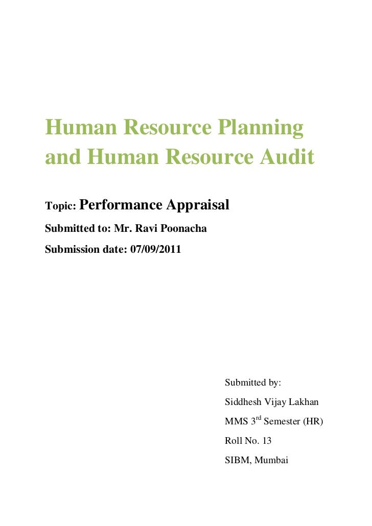 Human Resource Planningand Human Resource AuditTopic: Performance     AppraisalSubmitted to: Mr. Ravi PoonachaSubmission d...