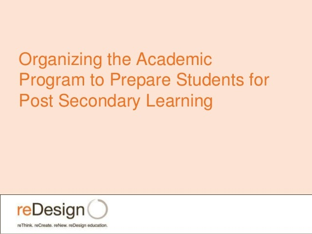 Organizing the Academic Program to Prepare Students for Post Secondary Learning