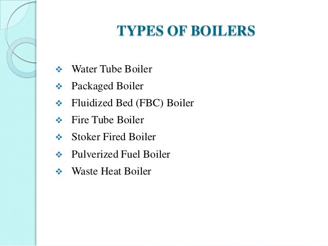 Different Types of Boiler Types of Boilers  Water Tube