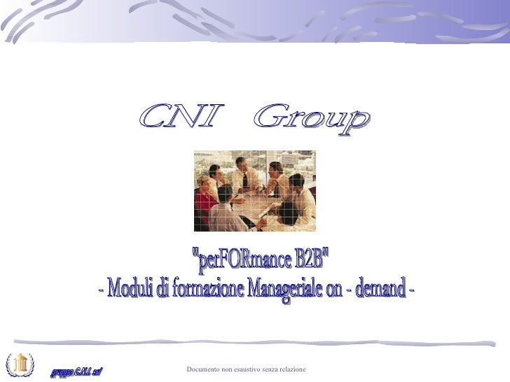 "gruppo C.N.I. srl CNI  Group ""perFORmance B2B"" - Moduli di formazione Manageriale on - demand -"