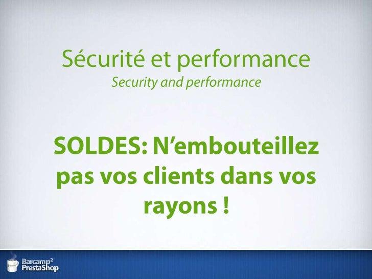 Sécurité et performanceSecurity and performanceSOLDES: N'embouteillez pas vos clients dans vos rayons !<br />