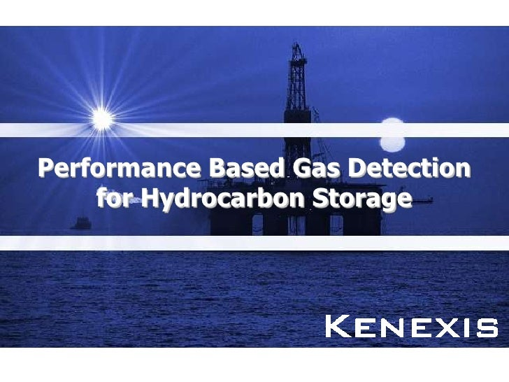 Performance Based Gas Detection    for Hydrocarbon Storage                      Kenexis                           Copyrigh...