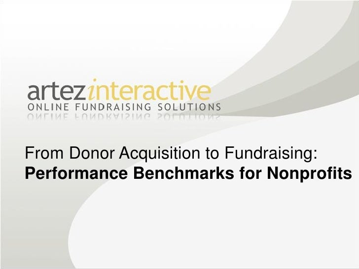 Artez Interactive - From Donor Acquisition to Fundraising: Performance Benchmarks for Nonprofits