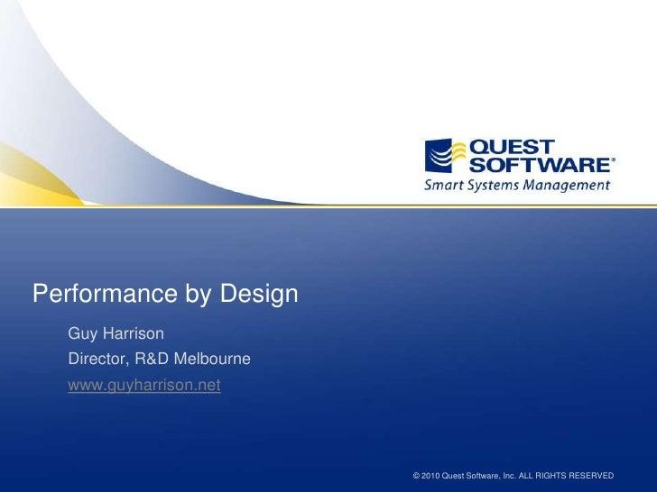 Performance by Design<br />Guy Harrison<br />Director, R&D Melbourne<br />www.guyharrison.net<br />