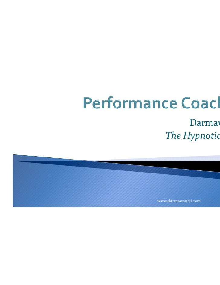 Darmawan Aji   The Hypnotic Coachwww.darmawanaji.com     1