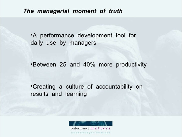 The  managerial  moment  of  truth <ul><li>A  performance  development  tool  for  daily  use  by  managers </li></ul><ul>...