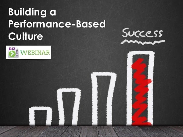 Building a Performance-Based Culture - Webinar 04.17.14