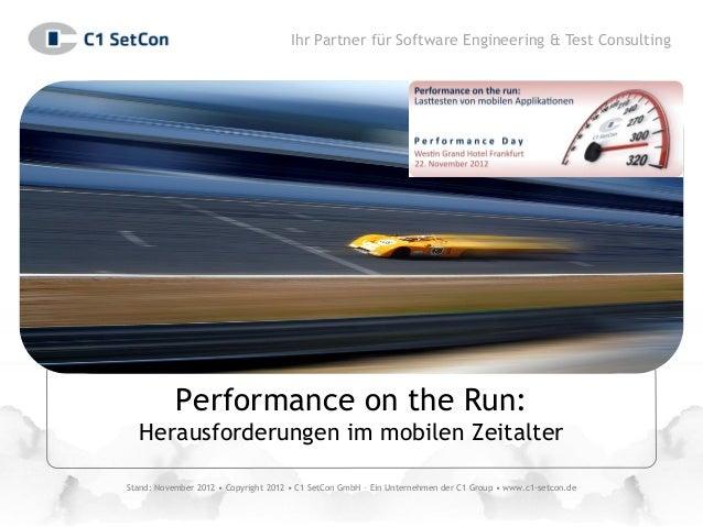 Ihr Partner für Software Engineering & Test Consulting           Performance on the Run:  Herausforderungen im mobilen Zei...
