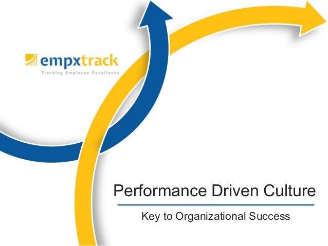 Key to Organizational Success Performance Driven Culture