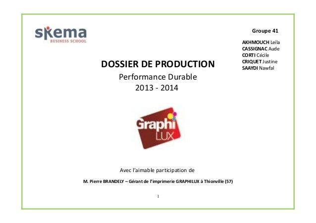 Groupe 41  DOSSIER DE PRODUCTION Performance Durable 2013 - 2014  Avec l'aimable participation de M. Pierre BRANDELY – Gér...