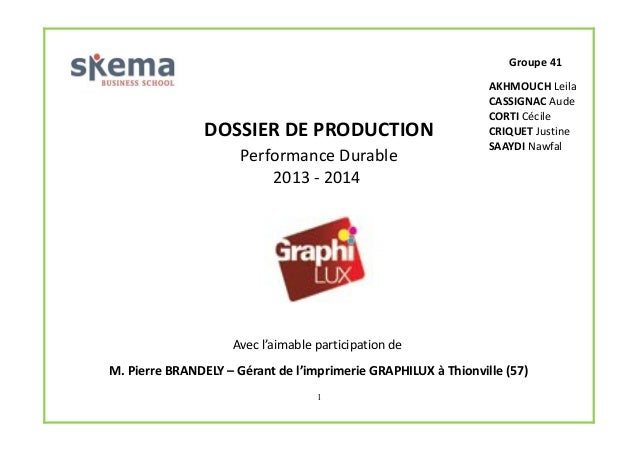 Groupe 41  DOSSIER DE PRODUCTION Performance Durable 2013 - 2014  AKHMOUCH Leila CASSIGNAC Aude CORTI Cécile CRIQUET Justi...