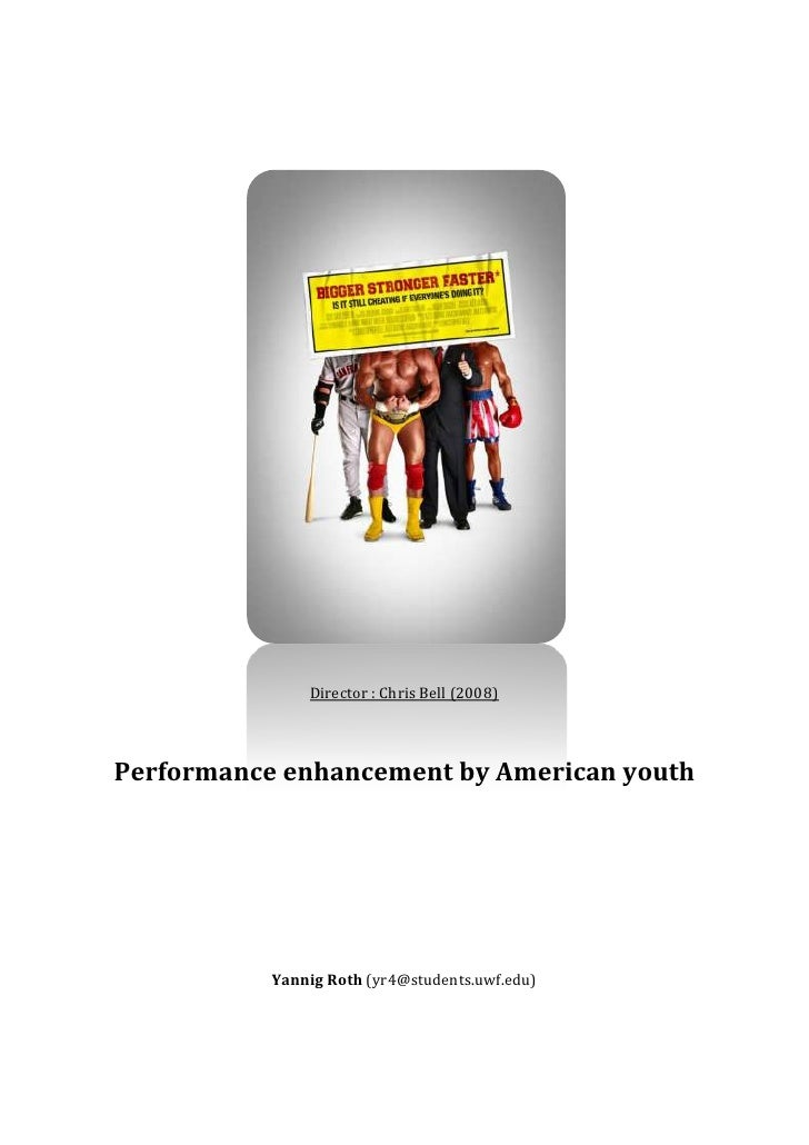 1406525320675<br />Director : Chris Bell (2008)<br />Performance enhancement by American youth<br />Yannig Roth (yr4@stude...
