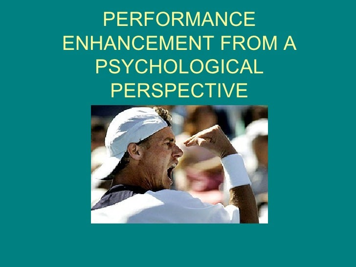 Performance Enhancement From A Psychological Perspective