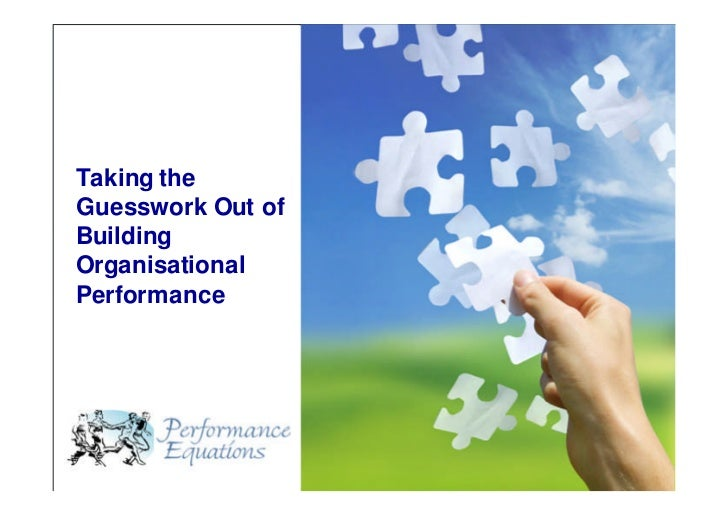 Successful Performance DevelopmentTaking theGuesswork Out ofBuildingOrganisationalPerformance                            ©...