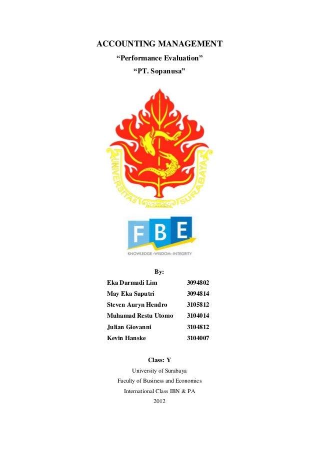 "ACCOUNTING MANAGEMENT ""Performance Evaluation"" ""PT. Sopanusa"" By: Eka Darmadi Lim 3094802 May Eka Saputri 3094814 Steven A..."