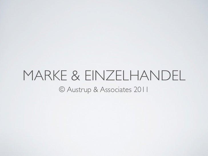 MARKE & EINZELHANDEL    © Austrup & Associates 2011