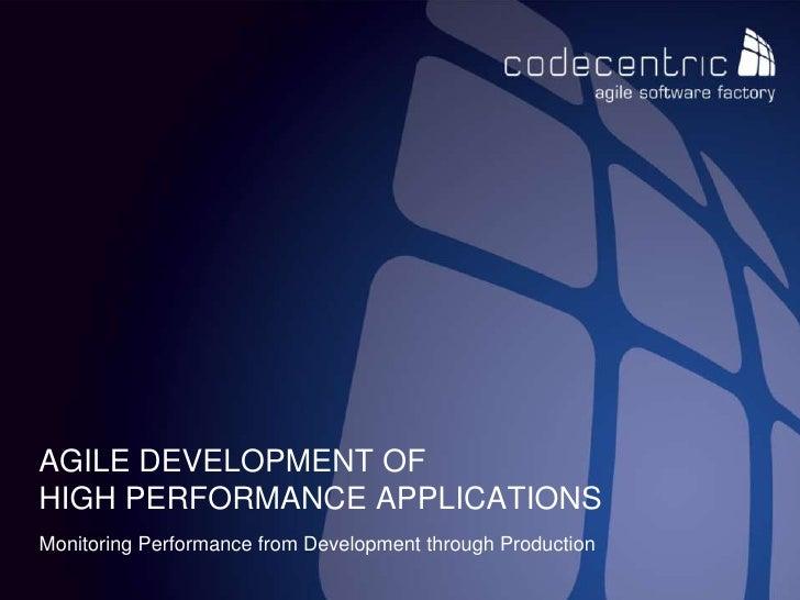 Agile Development of High Performance Applications