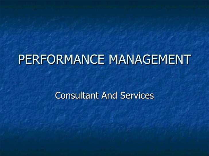 PERFORMANCE MANAGEMENT Consultant And Services