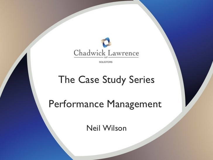 The Case Study Series Performance Management  Neil Wilson