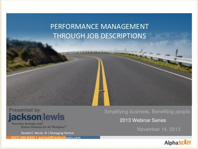 PERFORMANCE MANAGEMENT THROUGH JOB DESCRIPTIONS  Presented by:  Simplifying business. Benefiting people 2013 Webinar Serie...