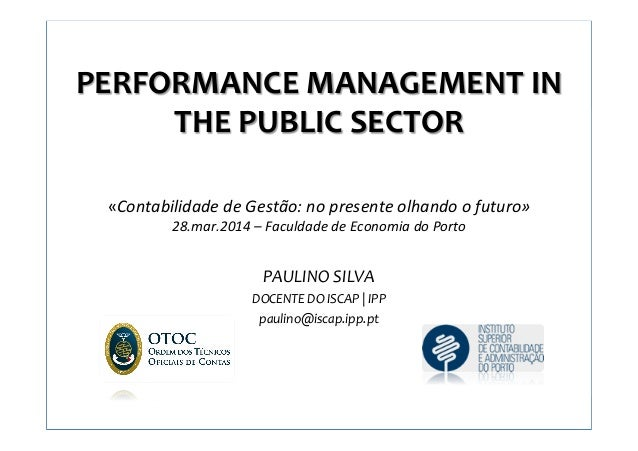 1 PERFORMANCE	   MANAGEMENT	   IN	    THE	   PUBLIC	   SECTOR	    	    	    	    «Contabilidade	   de	   Gestão:	   no	   ...