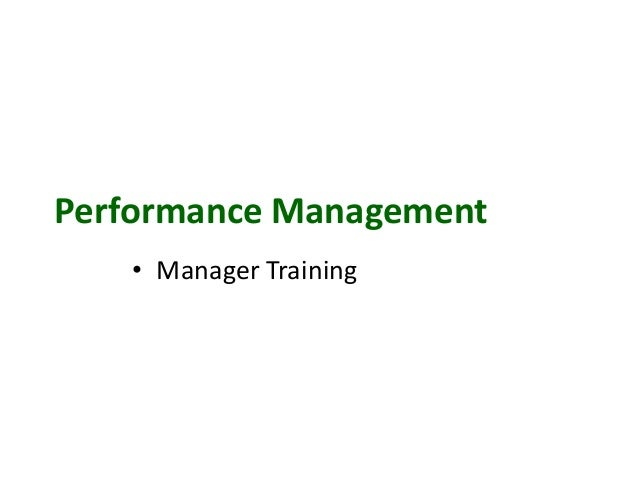 Performance Management   • Manager Training
