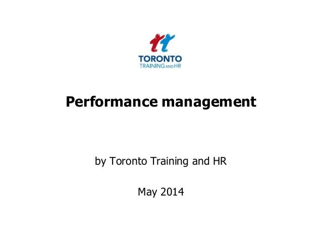 Performance management by Toronto Training and HR May 2014