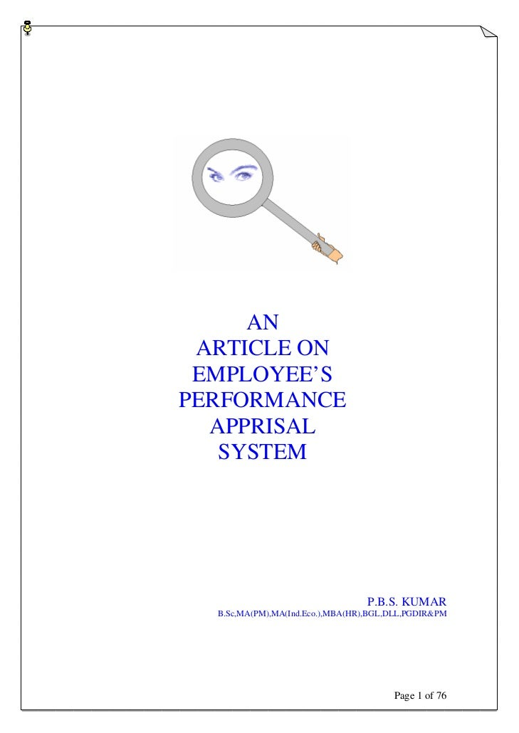 AN ARTICLE ON EMPLOYEE'SPERFORMANCE  APPRISAL   SYSTEM                                  P.B.S. KUMAR  B.Sc,MA(PM),MA(Ind.E...
