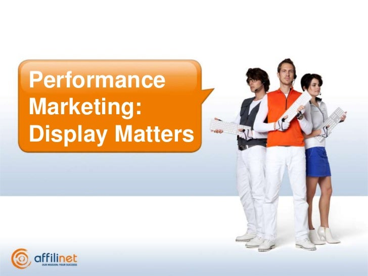 Performance Marketing: Display Matters<br />