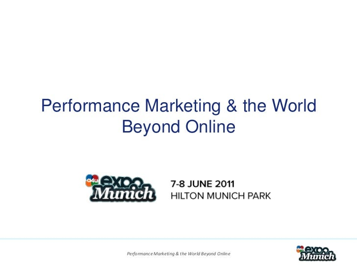 Performance Marketing  the World Beyond Online - Julia Stent